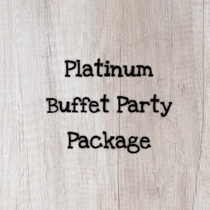 Platinum Buffet Party Package